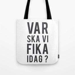 Fika? Tote Bag