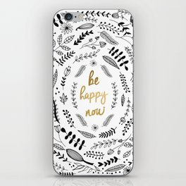 BE HAPPY NOW iPhone Skin
