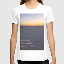 Drift Away Like Sand T-shirt