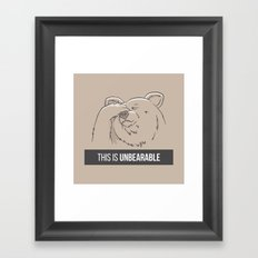 This Is Unbearable Framed Art Print