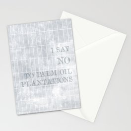 I say no to palm oil plantations Stationery Cards