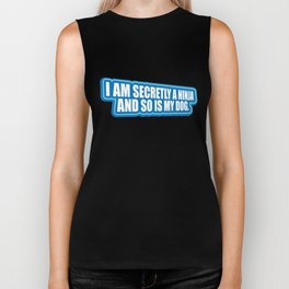 I Am Secretly A Ninja And So Is My  Dogs Dog Owners Doggie Puppy Puppies Animal Lovers Gift Biker Tank