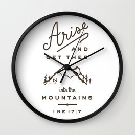 Arise and get thee into the mountains. Wall Clock