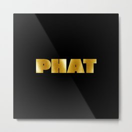 Phat hip hop t-shirt. For fat groove lovers. Get yours now online. Metal Print