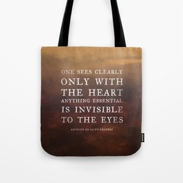 I. Anything essential is invisible to the eyes. Tote Bag