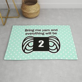 bring me yarn and everything will be fine Rug