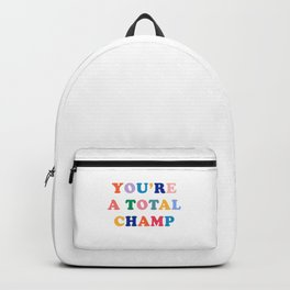 You're A Total Champ, Colorful Retro Quote Backpack