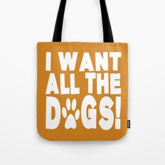 I Want All The Dogs  |  Paw Print Tote Bag