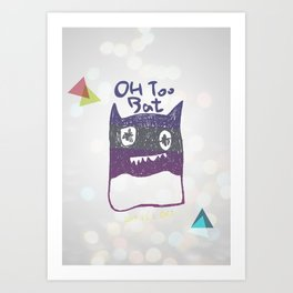 OH TOO BAT-2 Art Print