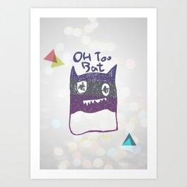 OH TOO BAT-2 Art Print