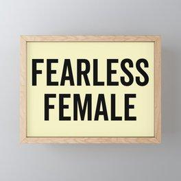 Fearless Femaie Feminist Quote Framed Mini Art Print