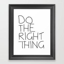 Do The Right Thing Framed Art Print