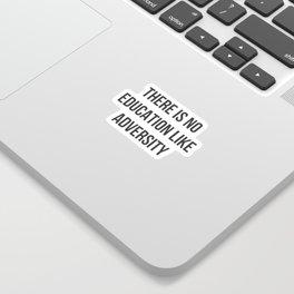 No Education Like Adversity Sticker