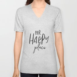 Our Happy Place, Typography Print, Printable Quote, Home Printable, Housewarming Gift Unisex V-Neck