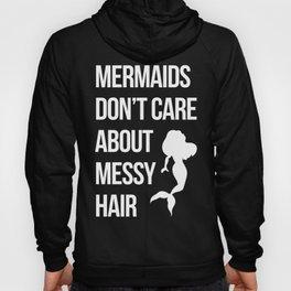 Mermaids Messy Hair Funny Quote Hoody