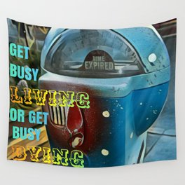 Time Flies - Get Busy Living! Wall Tapestry