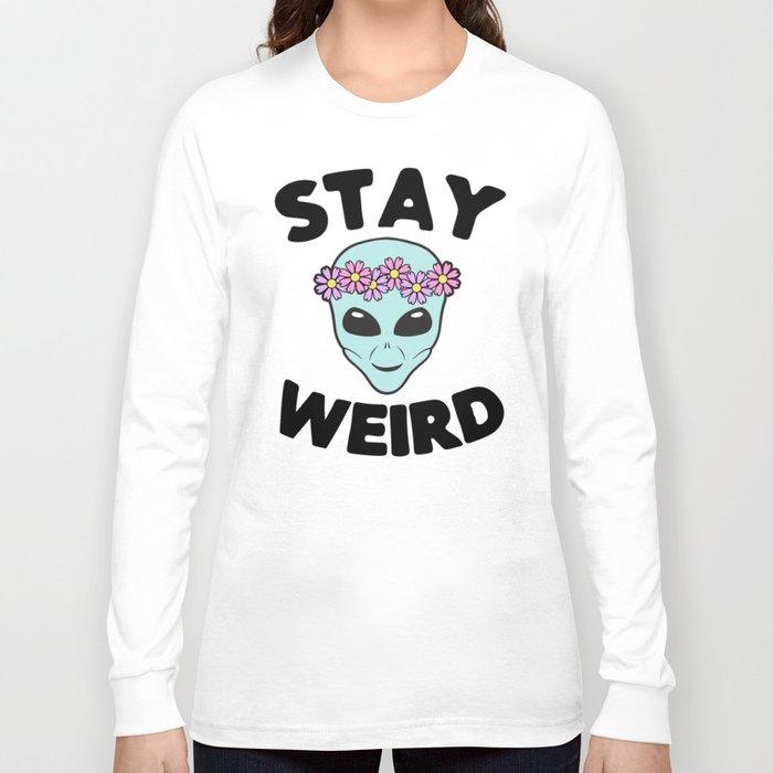 Stay Weird Alien Head Long Sleeve T-shirt