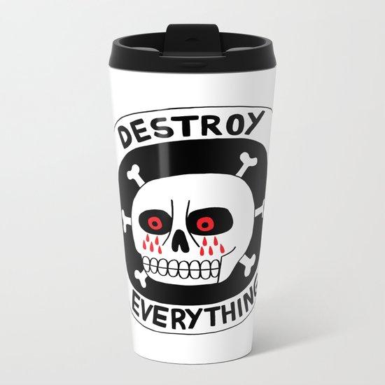 DESTROY EVERYTHING Metal Travel Mug