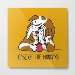 Case of the Mondays Metal Print