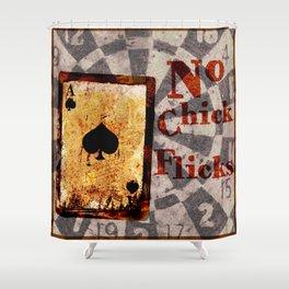 No Chick Flicks Shower Curtain