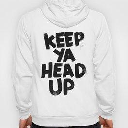 keep ya head up Hoody