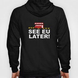 See EU Later! Hoody