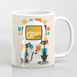 Dig Those Crazy Cats Coffee Mug