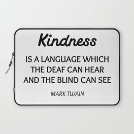 MARK TWAIN WORDS OF WISDOM ON KINDNESS Laptop Sleeve