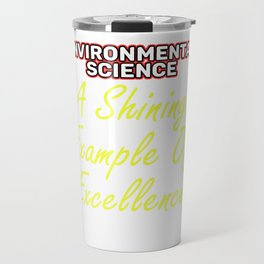 Empowerment Excellence Tshirt Design Tested for excellence Travel Mug