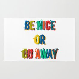 Be Nice Or Go Away Rug