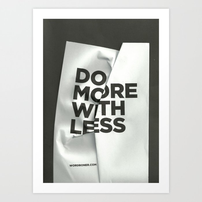 Do More With Less Art Print