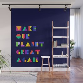 MAKE OUR PLANET GREAT AGAIN Wall Mural