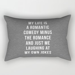 Romantic Comedy Funny Quote Rectangular Pillow