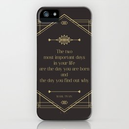 The day you find out why - Mark Twain iPhone Case