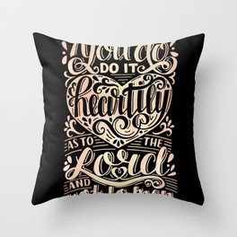 Do It Heartily Colossians 3:23 Christian Religious Blessed Throw Pillow