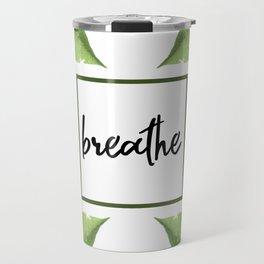 Breathe - Relaxing Simple Natural Design Travel Mug