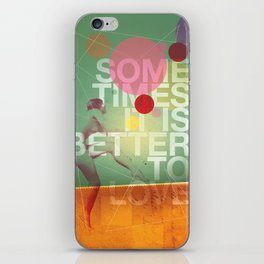 Sometimes it is Better To Love iPhone Skin