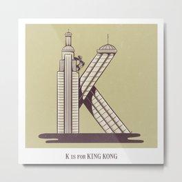 K is for King Kong Metal Print