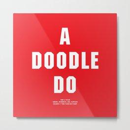 Howlin' Mad Murdock's 'A Doodle Do' shirt Metal Print