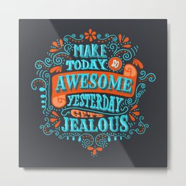 Make Today Awesome Typography Metal Print