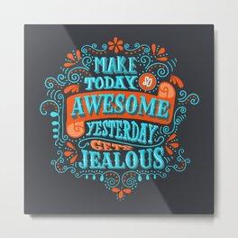 Make Today Awesome Typography Metal Print