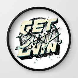 Get Busy Livin' Wall Clock