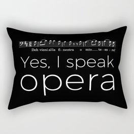 Yes, I speak opera (baritone) Rectangular Pillow