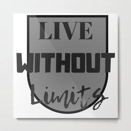 Vive sin límites | Live without limits Metal Print