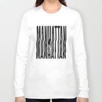 manhattan Long Sleeve T-shirts featuring Manhattan by Hoods