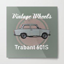 Vintage Wheels - Trabant 601S Metal Print