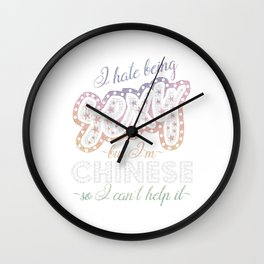 Hate being Sexy I'm Chinese So I Can't Help It Wall Clock