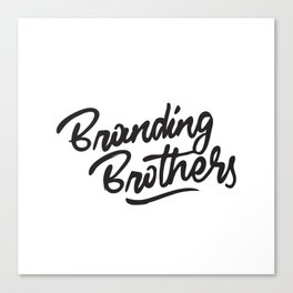 Branding Brothers Canvas Print