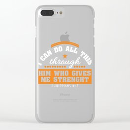 """I Can Do All This Through Him Who Gives Me Strength "" tee design. Perfect gift for your loved ones! Clear iPhone Case"