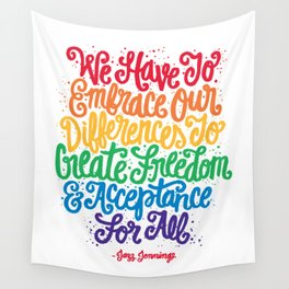We Have To Embrace Our Differences... Wall Tapestry